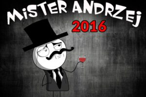 ANDRZEJKI  – Mister Andrzej 2016